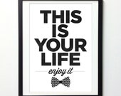 """Inspirational Print """"This Is Your Life Enjoy It"""" Typography Wall Art, Motivational Poster, Typography Poster, Quote Prints, Giclee Print"""