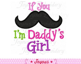Instant Download If You Mustache I'm Daddy's Girl Applique Embroidery Design NO:1592