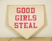 Good Girls Steal home plate sign