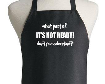 Humorous Novelty Black Apron It's Not Ready Kitchen Aprons