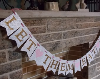 Let Them Eat Cake Banner with Hearts in Cream Pink and Gold, Marie Antoinette French Themed Banner for Wedding, Birthday or Baby Shower
