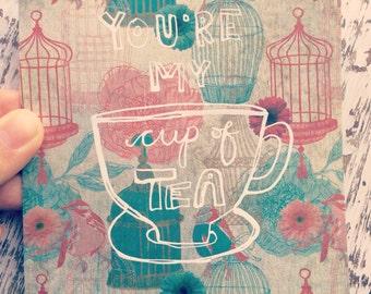 Handmade Greeting Card - You're My Cup of Tea