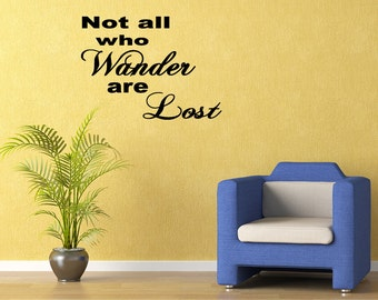 Wall Quotes Not All Who Wander Are Lost Vinyl Wall Decal Quote Removable Wall Sticker Home Decor sticker (M24)