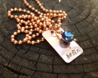 Hand Stamped Copper Necklace - Begin