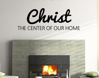 Christ The Center Of Our Home Christian Vinyl Decal Sticker Wall Lettering Words(V245)