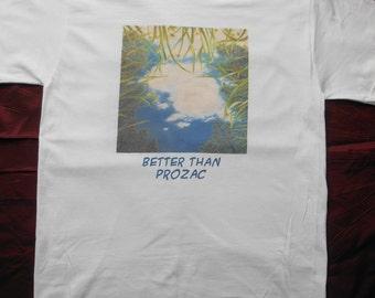 better than prozac t shirt