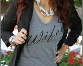 Wifey Shirt, Gray Wifey Womens V-Neck, Bridal Shower Gift, Wedding, Bride Shirt, Bachlorette Gift, wifey shirt