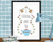 "Quote artwork print: ""I F#@& love tea"" inspirational art print, art print, quote art, wall art, kitchen art print, quote print, tea print"