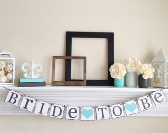 Bride To Be Banner - Bridal Shower Decorations - Bridal Shower Banners - Bachelorette Party CUSTOMIZE YOUR COLORS, B226