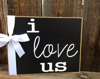Home decor wood sign - I Love Us sign