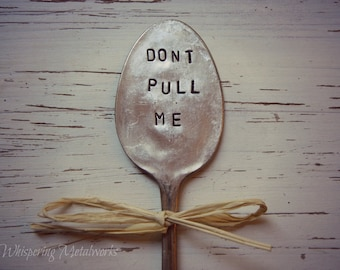 DONT PULL ME  garden marker spoon - silver plated - hand stamped - vintage or antique