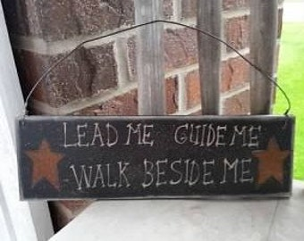 Lead Me, Guide Me, Walk Beside Me - Painted Wooden Sign