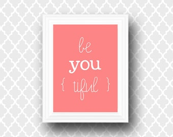 "Printable Wall Art ""Be You Tiful"" - Quote Art Print - Wall Decor - Digital Typography - 8 x 10"