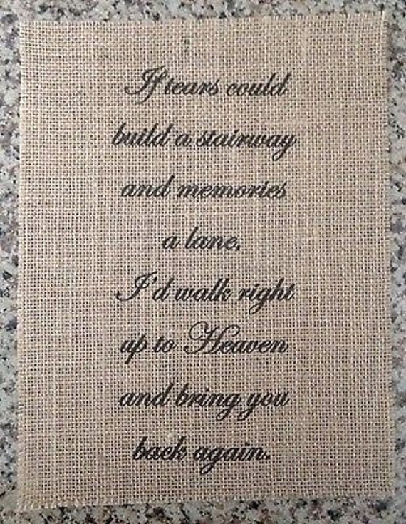 Primitive Burlap Panel Appliqué Sign Tears Could Build A Stairway Memories A Lane Walk To Heaven Inspirational Family