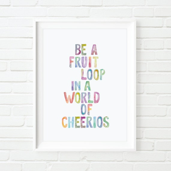 https://www.etsy.com/listing/209254616/typography-art-be-a-fruit-loop-in-a?ref=sc_3&plkey=87de531e1cf91513efc2a91d73abc6ae5a80bfe3%3A209254616&ga_search_query=inspirational+quote+print&ga_order=most_relevant&ga_search_type=all&ga_view_type=gallery