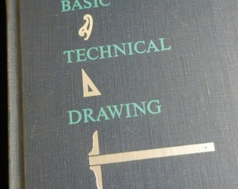 Basic Technical Drawing - Mechanical Drawing Book - Instructional Book - Published 1956