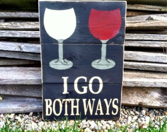 Wine Sign I Go Both Ways Pallet Sign Wine Lovers Sign Wine Lovers Gift Pallet Sign Wine Pallet Sign