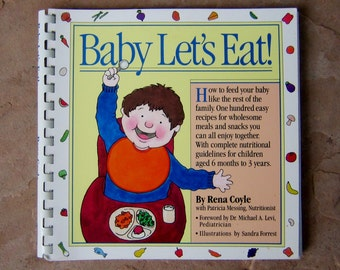 Wholesome Food for Baby and Toddler Cookbook, Baby Let's Eat! Cookbook, Baby and Children's Food Recipes, 1987 Vintage Cook Book