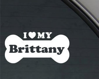 "I Love My Brittany Dog Bone 6"" Vinyl Decal Window Sticker for Car, Truck, Motorcycle, Laptop, Ipad, Window, Wall, ETC"