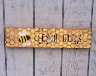 "Bee Sign ""Be Joyful Always"""