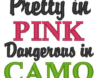 Instant Download: Pretty in Pink Dangerous in Camo Embroidery Design