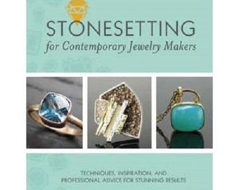 Stonesetting for Contemporary Jewelry Makers: Techniques, Inspiration... Wa 580-062