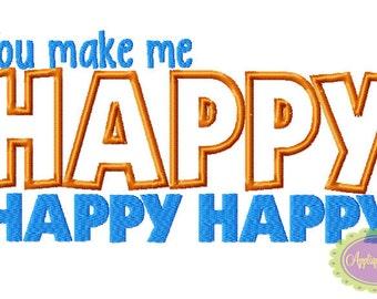 You Make Me Happy Happy Happy Machine Embroidery Applique Design