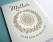 Letterpress Mother's Day Card, Mother I'd Be Lost Without You, Gold and Off White Letterpress Card, Turquoise Envelope