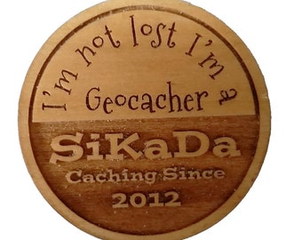 "12 Personalized Geocaching Wood Tokens "" I'm not lost I'm a Geocacher """