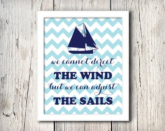 Inspirational Nautical Quote Wall Decor, Ship, We Cannot Direct The Wind But We Can Adjust The Sails, Print - Digital File