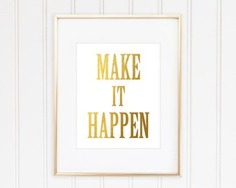 Make It Happen Print, Faux Gold Leaf Art, Inspirational Quote, Typographic Print, Motivational Print, Gold Quote Print,  Art, Framed