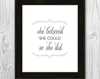 She Believed She Could So She Did PRINTABLE - Quote poster / wall decor / inspirational wall art