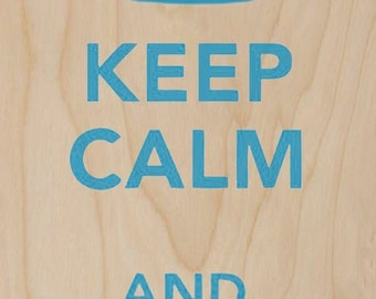 Keep Calm and HNNNG - Plywood Wood Print Poster Wall Art WP - DF - 4653