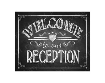 WELCOME to our RECEPTION Printable Sign Poster - DIY - Chalkboard Style - wedding signage