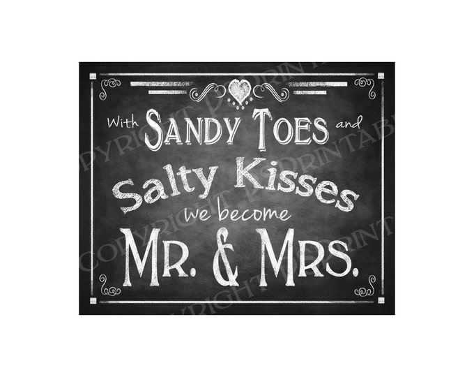 With Sandy and Salty Kisses We Become Mr & Mrs Chalkboard Style PRINTABLE Beach Wedding Sign - Digital Download - Rustic Heart Collection
