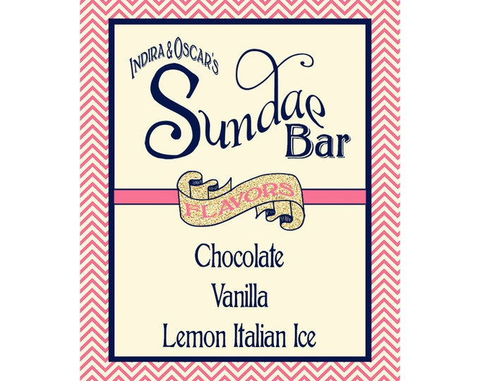 Printable Chevron Sundae Bar Sign - 5x7, 8x10 or 11 x 14 - PERSONALIZED digital file - DIY - Customized with your name(s) and flavors