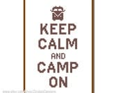 Instant Download Cross Stitch Pattern Keep calm and camp on quote Inspirational Text Adventure wall art card gift hoop