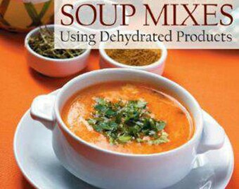 Pantry Stuffers Soup Mixes Using Dehydrated Food Products