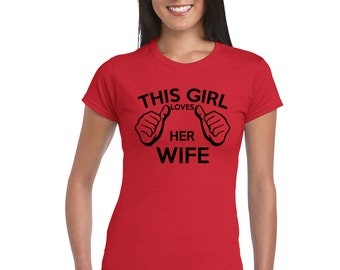 This girl loves her wife t shirt - This girl loves her wife graphic