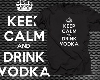 Gift T shirt Keep Calm And Drink Vodka T shirt Bar Funny Vodka Tees Party T shirt
