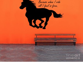 Because when I ride all I feel is free - Quote - Horse Wall Decal