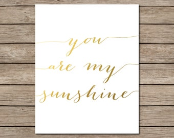 You Are My Sunshine Printable - INSTANT DOWNLOAD Printable - gold printable - gold nursery decor - gold nursery art - nursery quote
