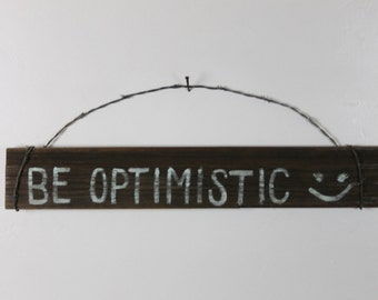Be Optimistic, Pine Barn Board Sign, barbed wire