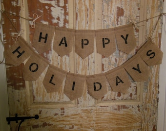 Happy Holidays Banner, Happy Holidays Bunting, Holiday Garland, Holiday Decor, Christmas Decor, Burlap Banner/Bunting/Garland, Rustic Decor