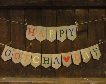 Happy Gotcha Day Banner, Adoption Banner, Gotcha Day Decor, Burlap Banner, Burlap Garland, Gotcha Day Bunting Garland, Party Decor