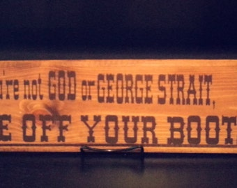 If you're not God or George Strait, take off your boots