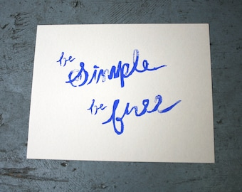Be Simple Be Free Silkscreen Print