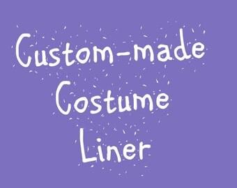 Custom-made Costume Liner