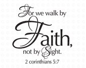 Commercial Use Bible Verse Vector Art - Walk by Faith, 2 corinthians 5:7, Vinyl Ready Decal Design, Wall Words, EPS Instant Download