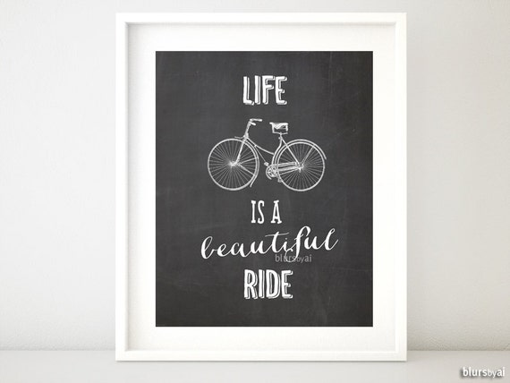 Life Is A Beautiful Ride Typography Print Chalkboard Quote
